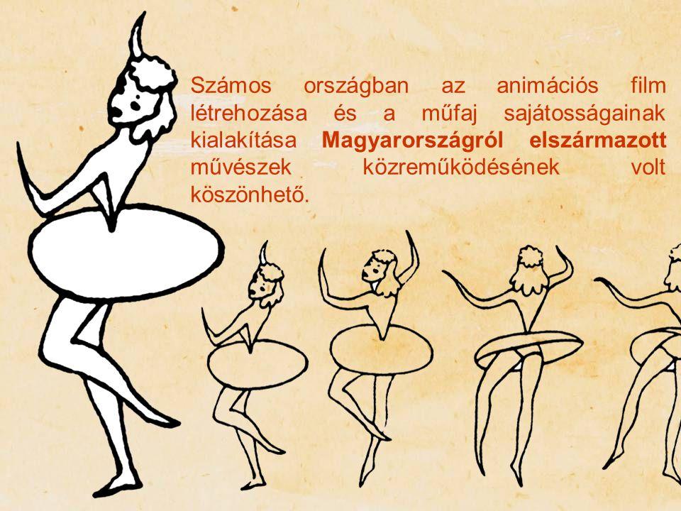 Számos országban az animációs film létrehozása és a műfaj sajátosságainak kialakítása Magyarországról elszármazott művészek közreműködésének volt köszönhető.
