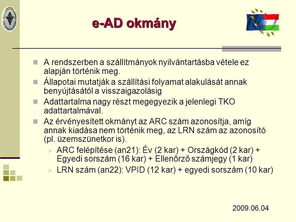 e-AD okmány A rendszerben a szállítmányok nyilvántartásba vétele ez alapján történik meg.