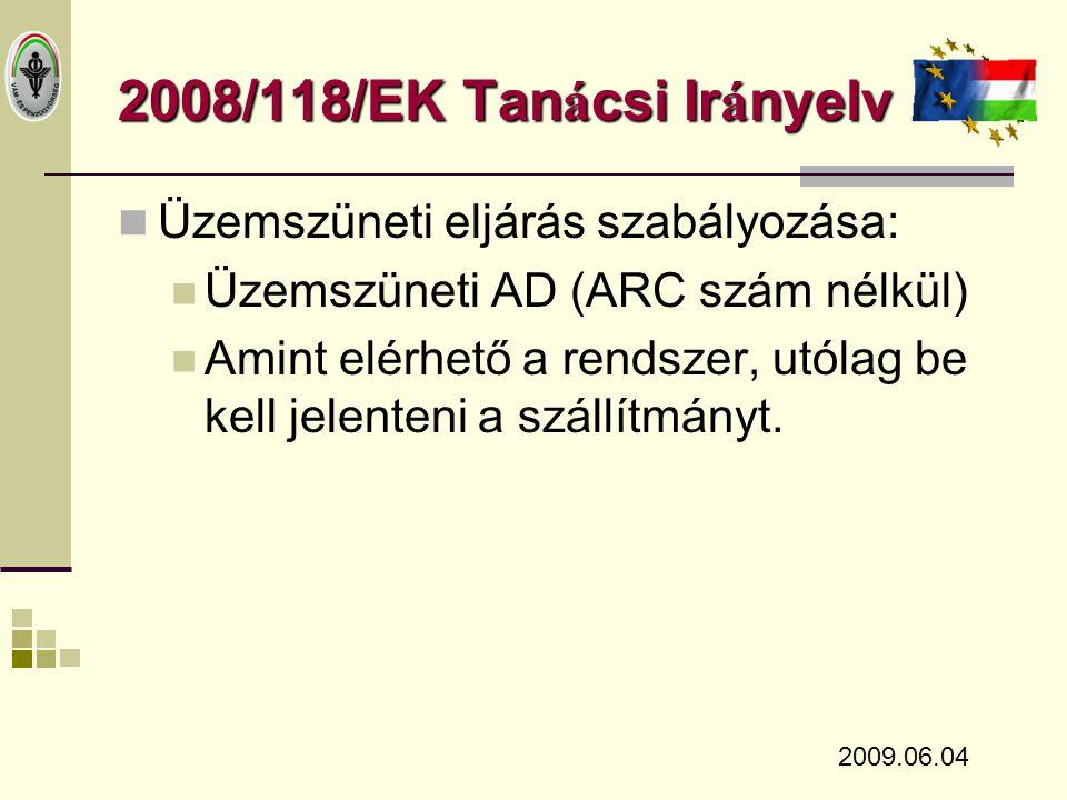 2008/118/EK Tanácsi Irányelv Üzemszüneti eljárás szabályozása: