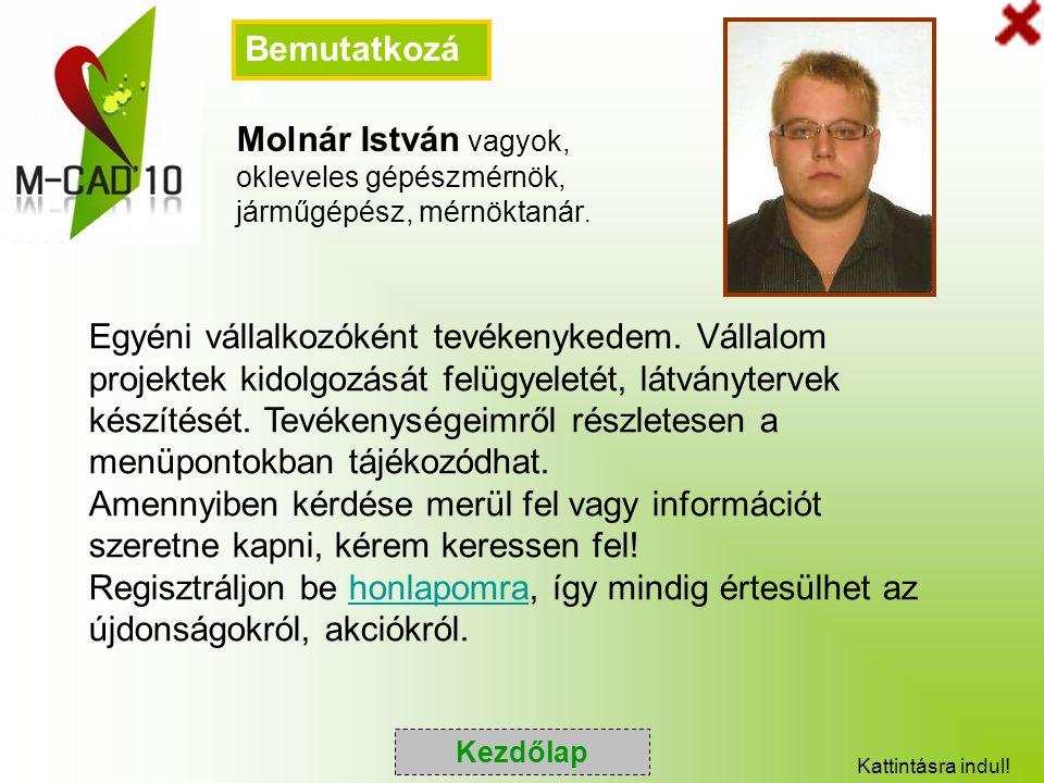 Bemutatkozás Molnár István vagyok, okleveles gépészmérnök, járműgépész, mérnöktanár.
