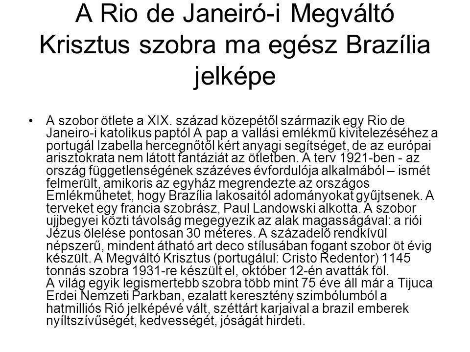 A Rio de Janeiró-i Megváltó Krisztus szobra ma egész Brazília jelképe