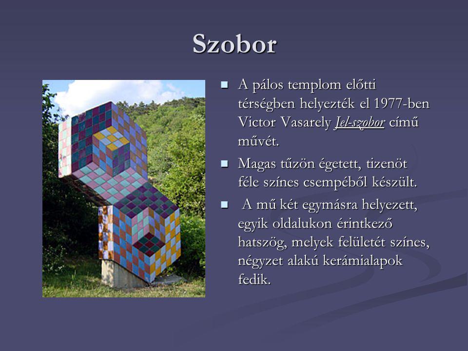 Szobor A pálos templom előtti térségben helyezték el 1977-ben Victor Vasarely Jel-szobor című művét.