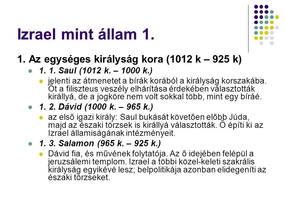 Izrael mint állam 1. 1. Az egységes királyság kora (1012 k – 925 k)