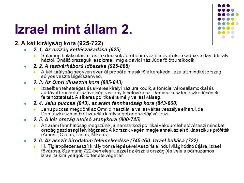 Izrael mint állam 2. 2. A két királyság kora (925-722)