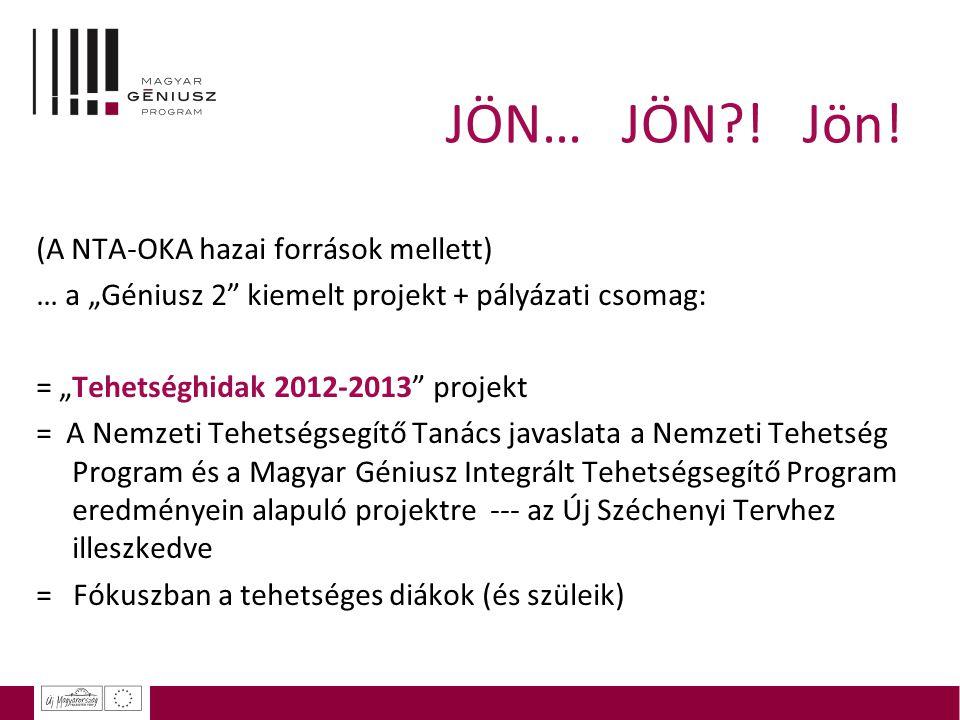 JÖN… JÖN ! Jön! (A NTA-OKA hazai források mellett)