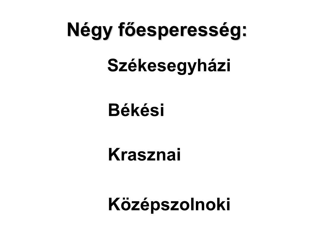 Négy főesperesség: Székesegyházi Békési Krasznai Középszolnoki