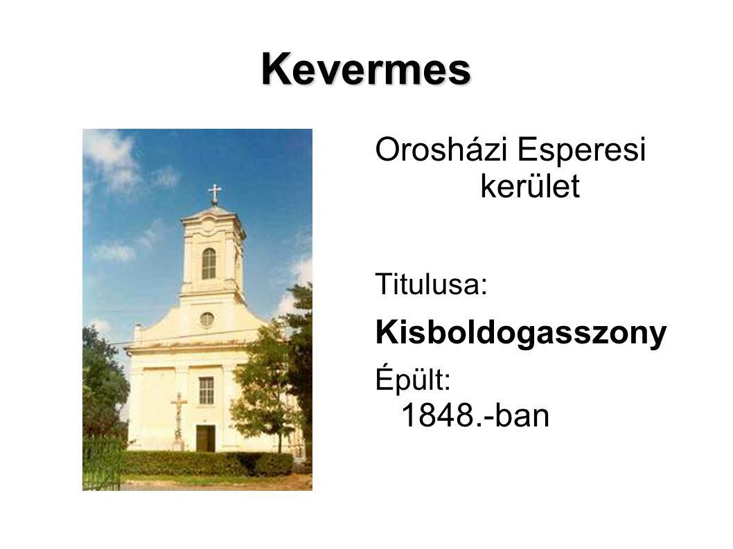 Kevermes Orosházi Esperesi kerület Kisboldogasszony Titulusa: