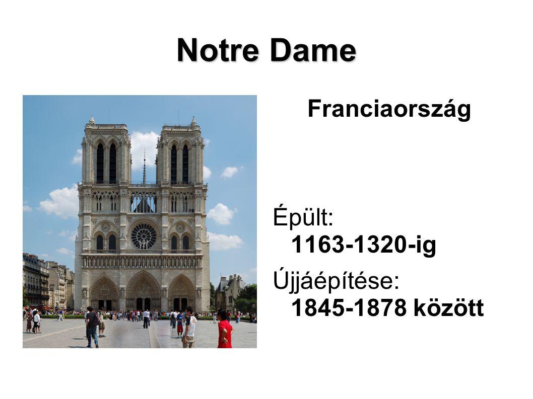Notre Dame Franciaország Épült: 1163-1320-ig