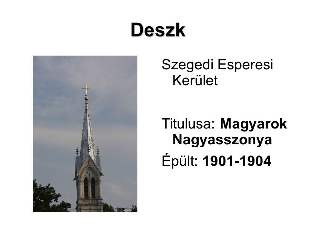 Deszk Szegedi Esperesi Kerület Titulusa: Magyarok Nagyasszonya