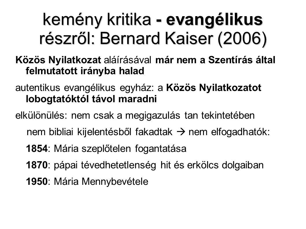 kemény kritika - evangélikus részről: Bernard Kaiser (2006)