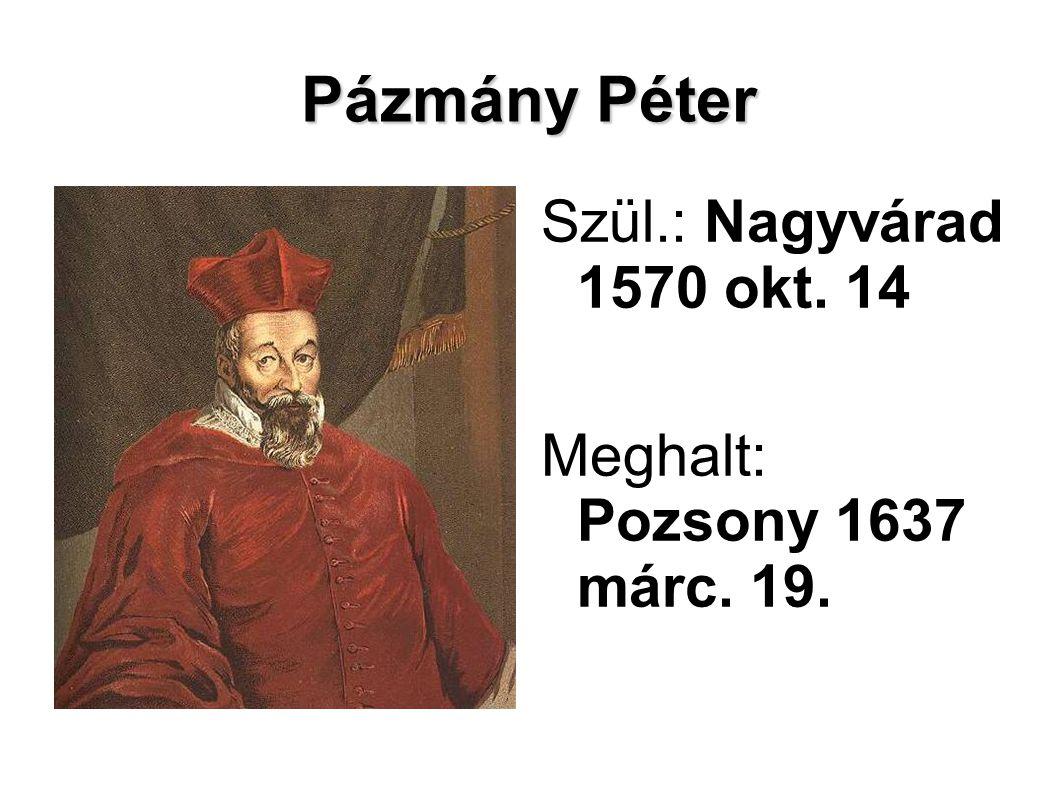 Pázmány Péter Szül.: Nagyvárad 1570 okt. 14