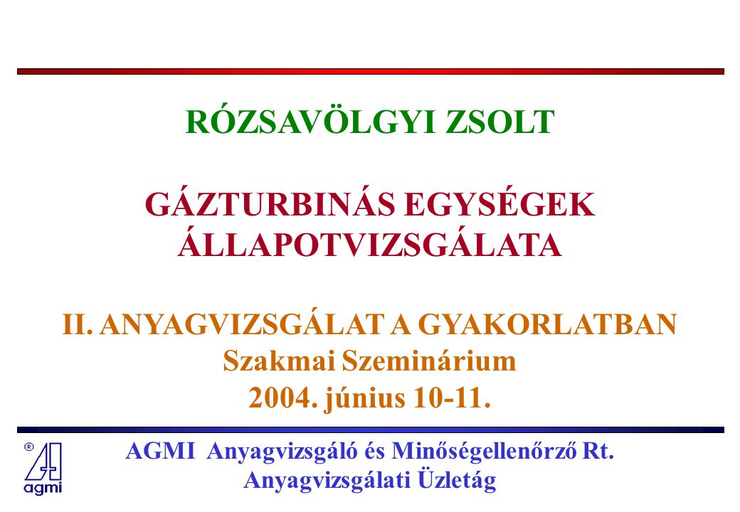 AGMI Anyagvizsgáló és Minőségellenőrző Rt. Anyagvizsgálati Üzletág