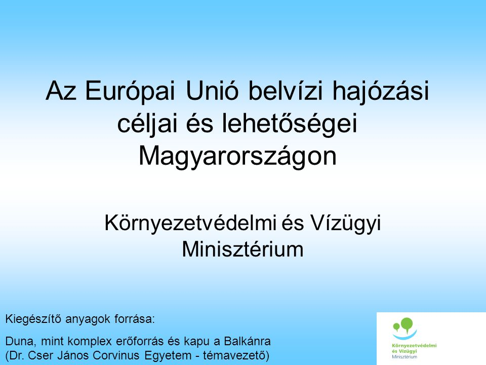 Az Európai Unió belvízi hajózási céljai és lehetőségei Magyarországon