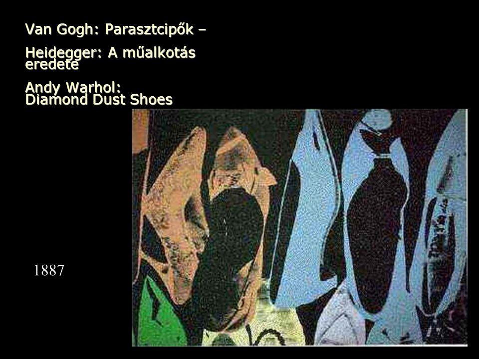 Van Gogh: Parasztcipők – Heidegger: A műalkotás eredete Andy Warhol: Diamond Dust Shoes