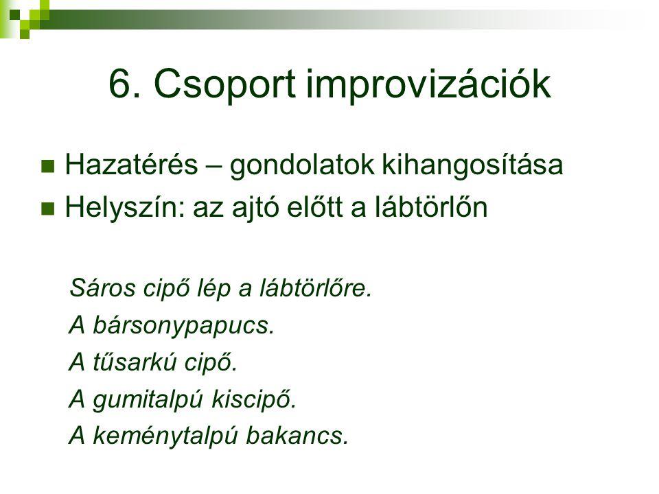 6. Csoport improvizációk