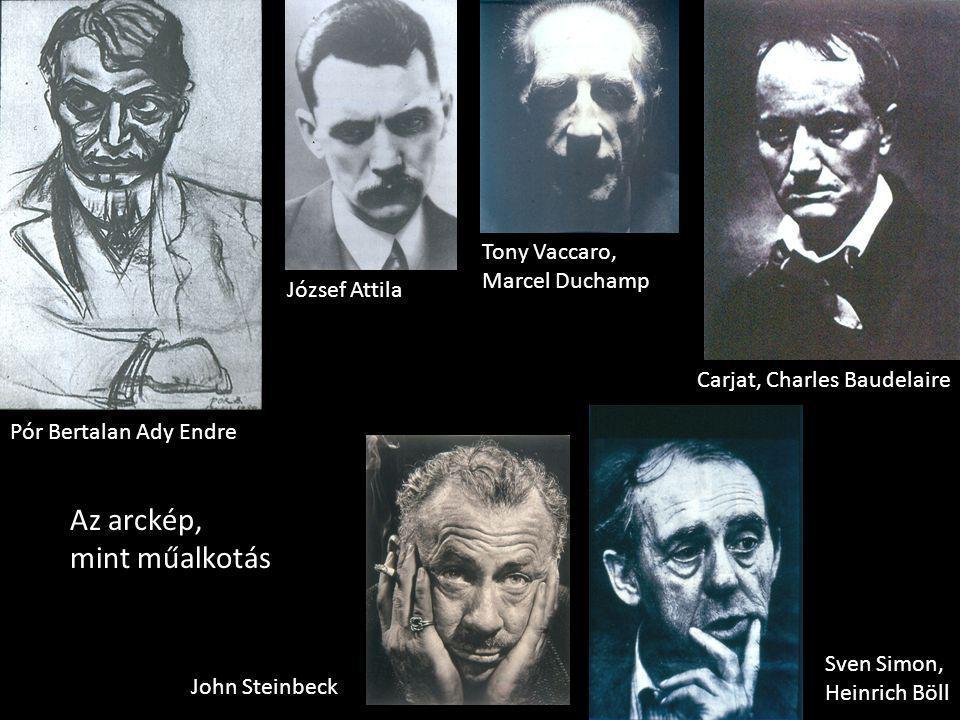 Az arckép, mint műalkotás Tony Vaccaro, Marcel Duchamp József Attila