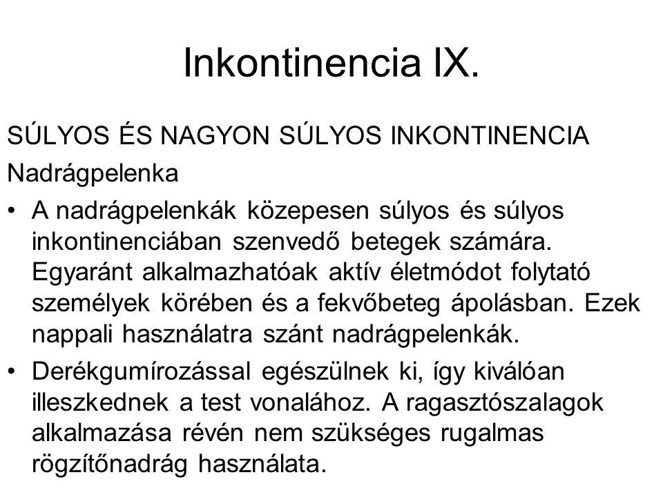 Inkontinencia IX. SÚLYOS ÉS NAGYON SÚLYOS INKONTINENCIA Nadrágpelenka