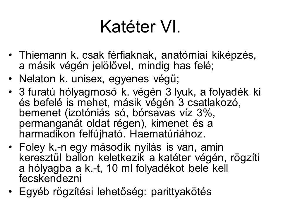 Katéter VI. Thiemann k. csak férfiaknak, anatómiai kiképzés, a másik végén jelölővel, mindig has felé;