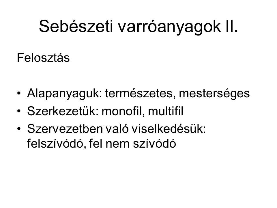 Sebészeti varróanyagok II.