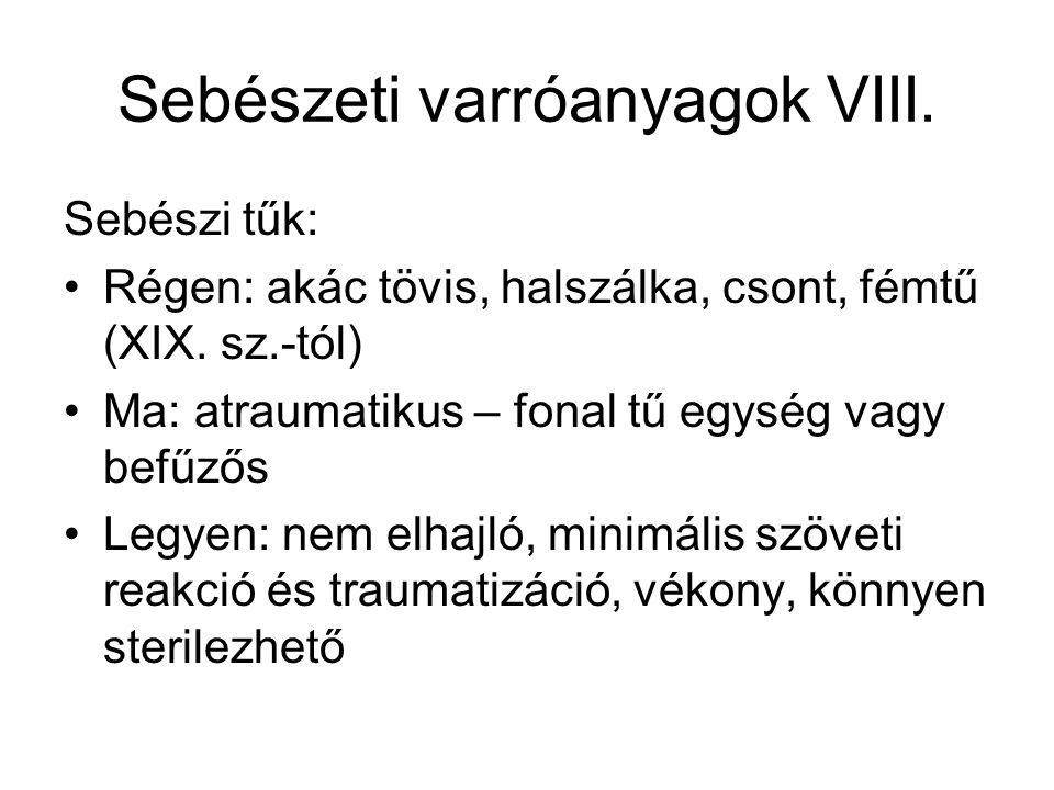Sebészeti varróanyagok VIII.
