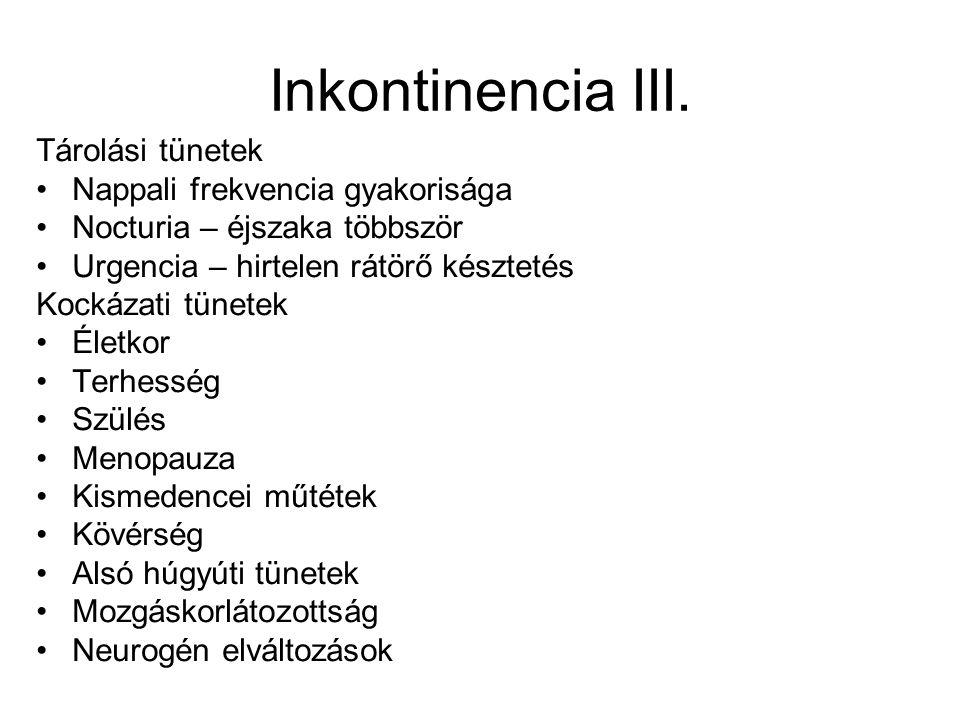 Inkontinencia III. Tárolási tünetek Nappali frekvencia gyakorisága