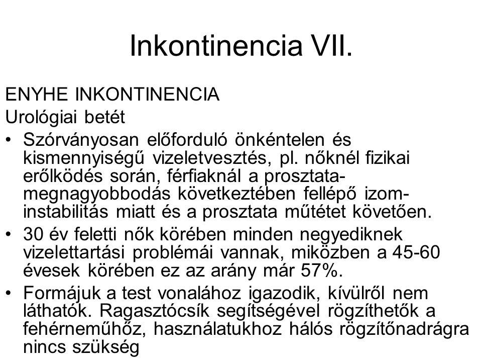 Inkontinencia VII. ENYHE INKONTINENCIA Urológiai betét