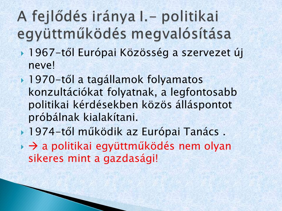A fejlődés iránya I.- politikai együttműködés megvalósítása