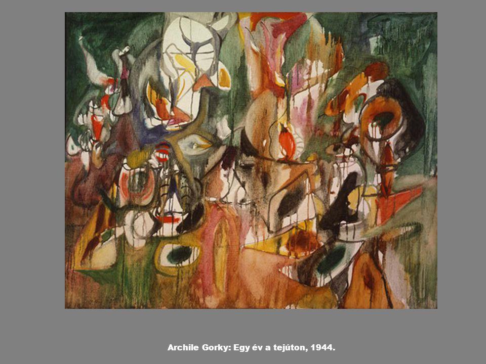 Archile Gorky: Egy év a tejúton, 1944.