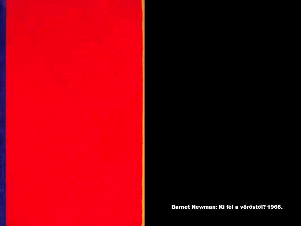 Barnet Newman: Ki fél a vöröstől 1966.