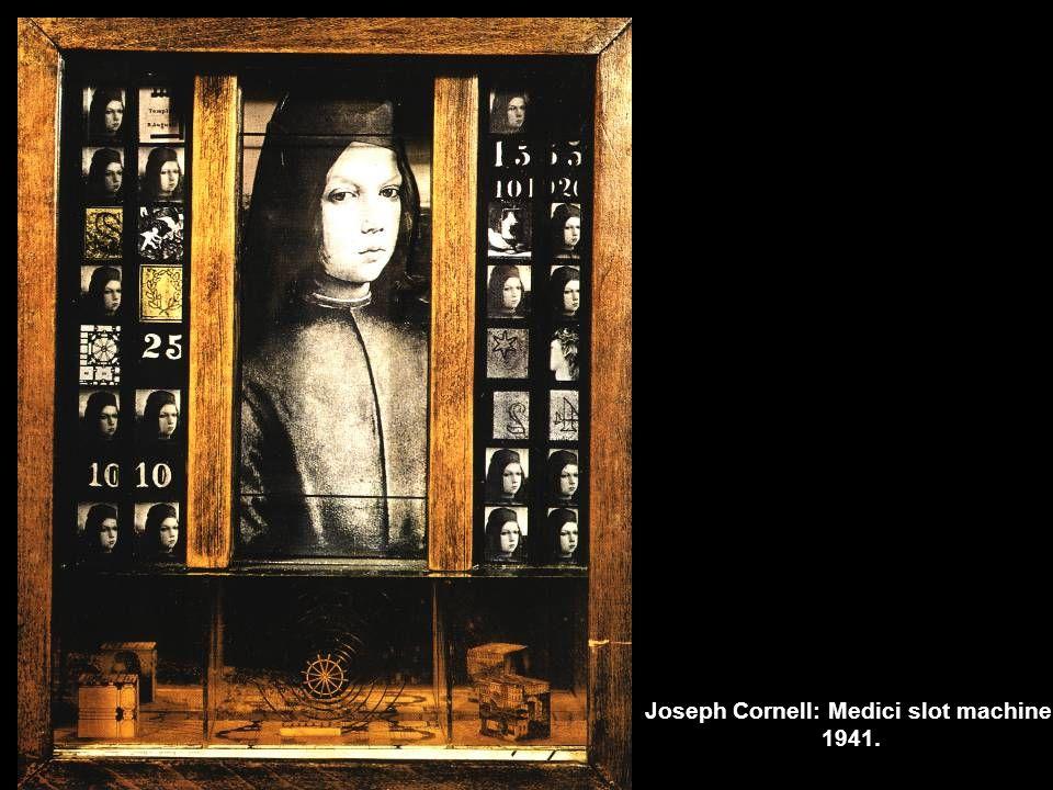 Joseph Cornell: Medici slot machine, 1941.