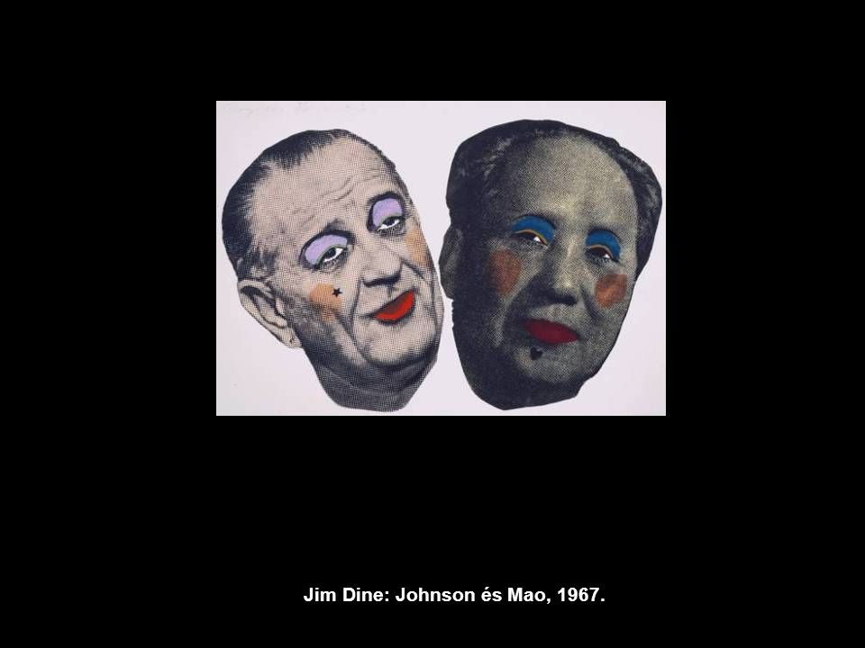 Jim Dine: Johnson és Mao, 1967.
