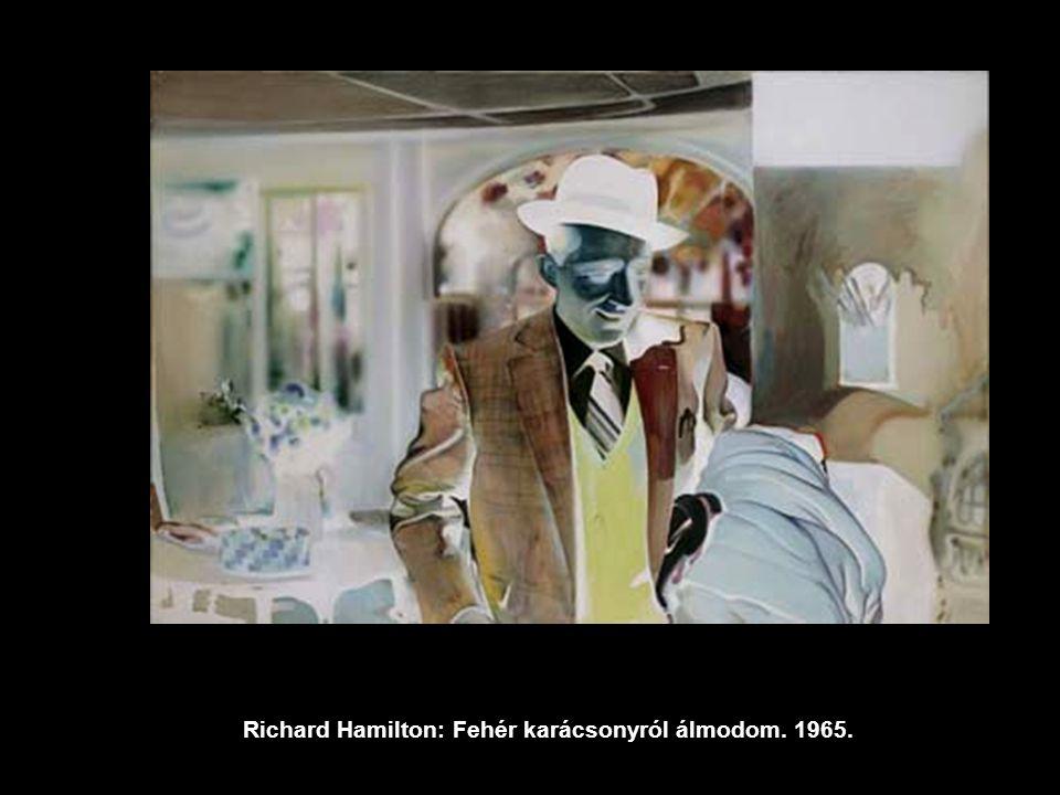 Richard Hamilton: Fehér karácsonyról álmodom. 1965.