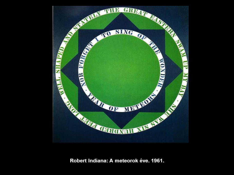 Robert Indiana: A meteorok éve. 1961.