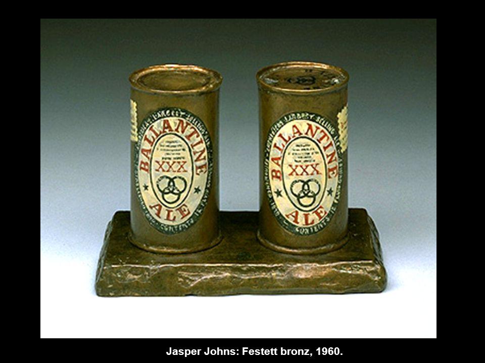 Jasper Johns: Festett bronz, 1960.