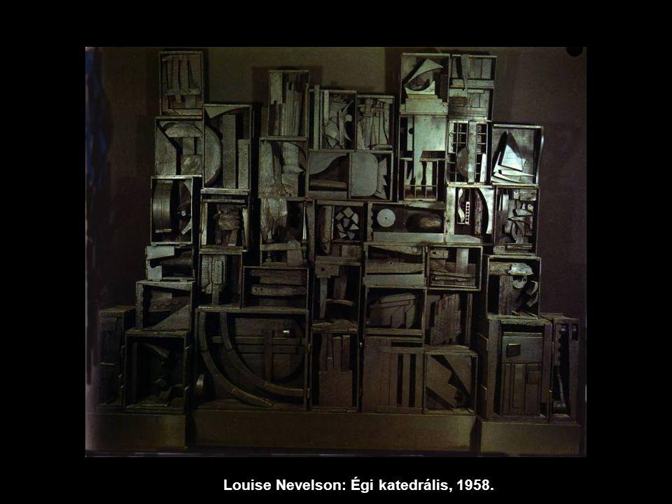 Louise Nevelson: Égi katedrális, 1958.