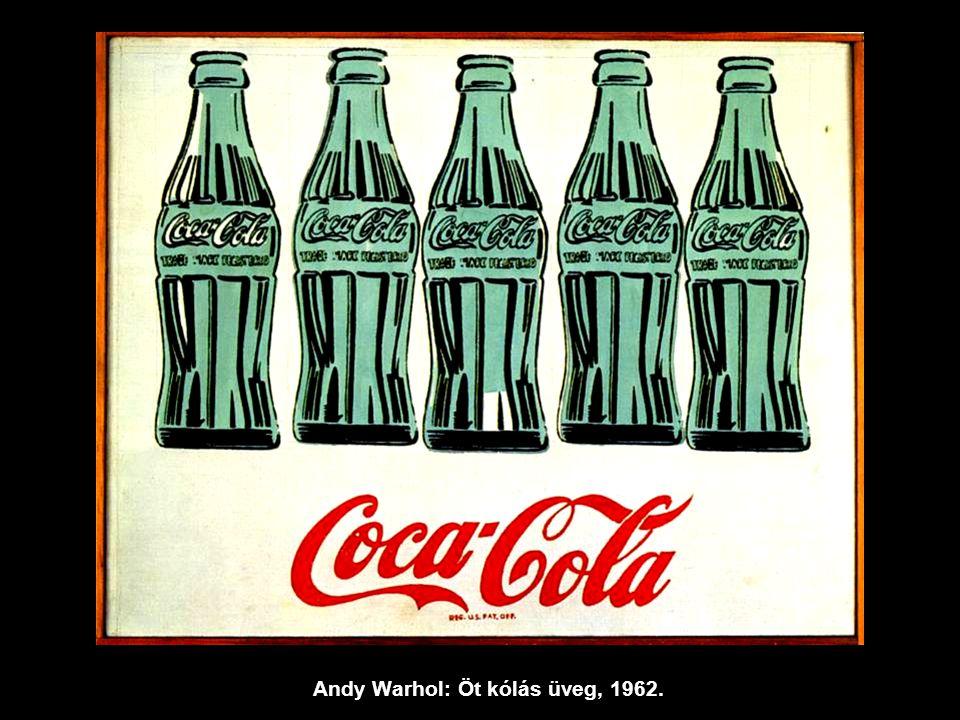 Andy Warhol: Öt kólás üveg, 1962.