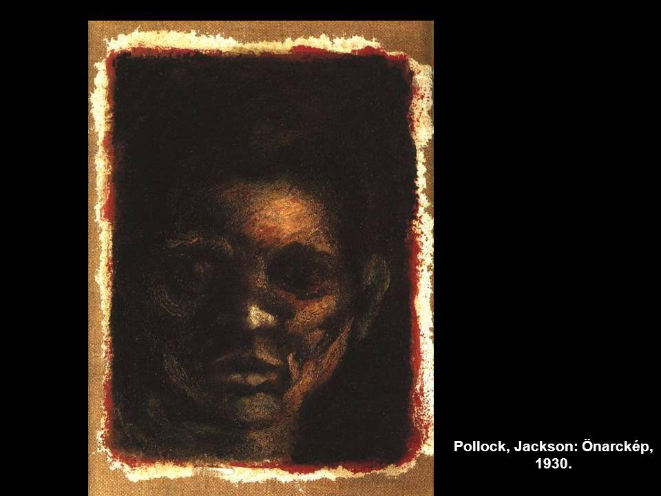Pollock, Jackson: Önarckép, 1930.