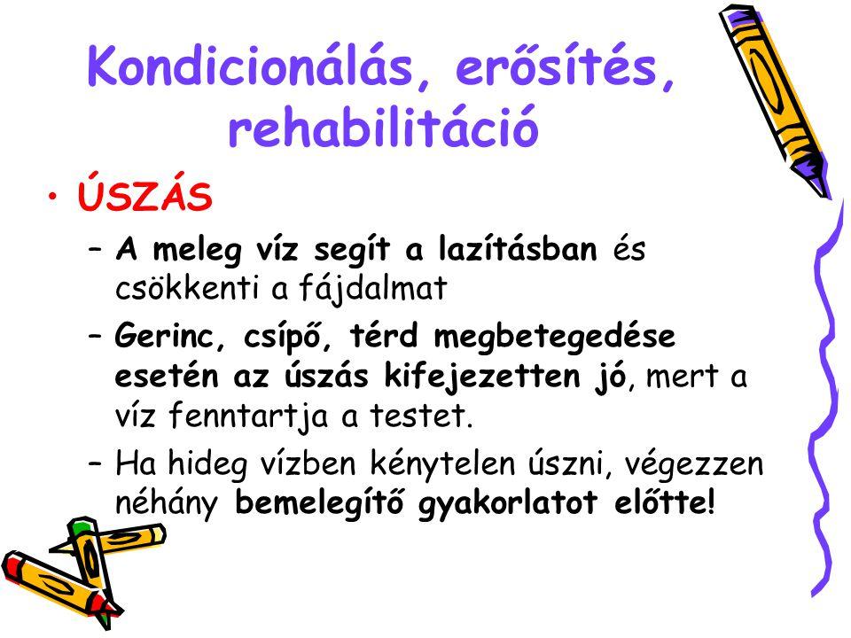 Kondicionálás, erősítés, rehabilitáció