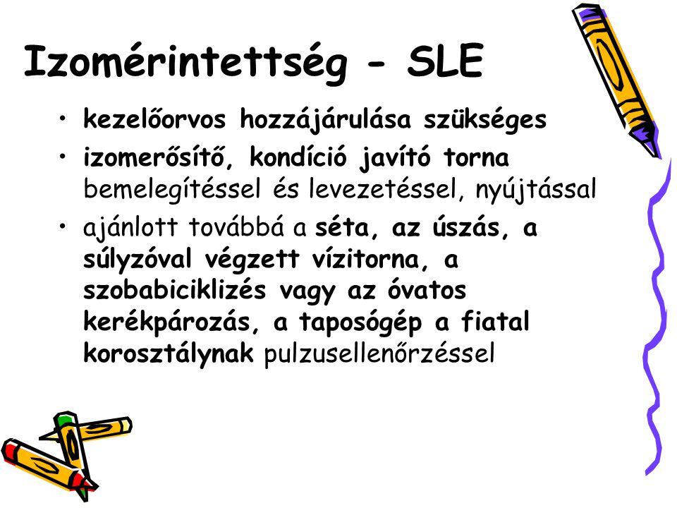 Izomérintettség - SLE kezelőorvos hozzájárulása szükséges