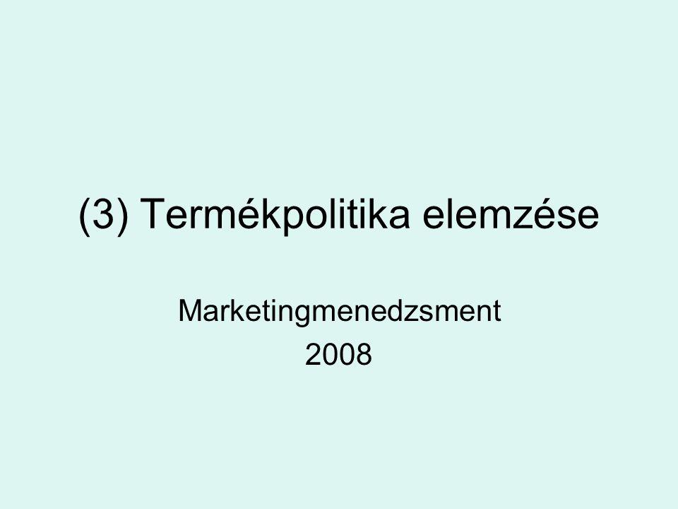 (3) Termékpolitika elemzése