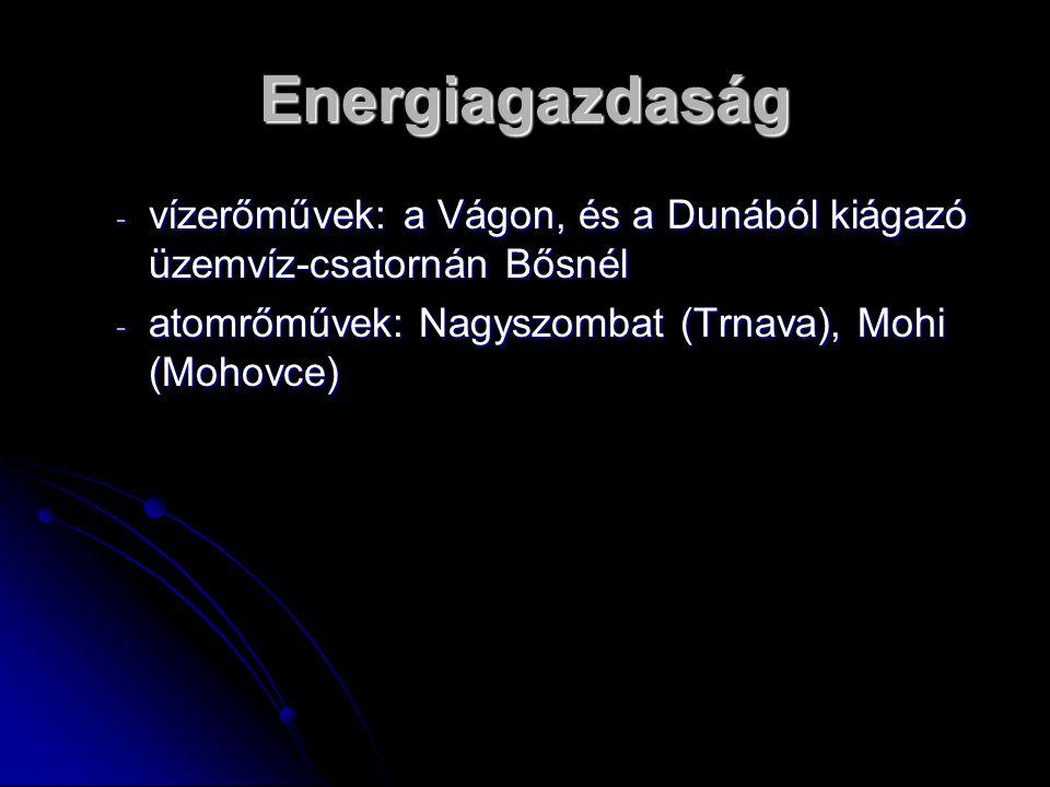 Energiagazdaság vízerőművek: a Vágon, és a Dunából kiágazó üzemvíz-csatornán Bősnél.