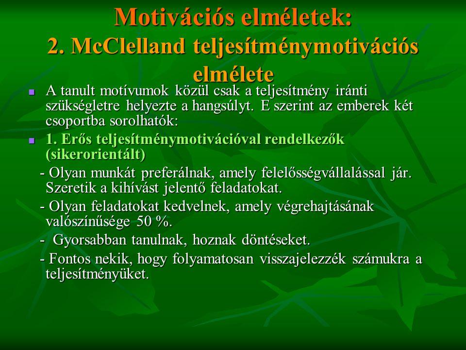 Motivációs elméletek: 2. McClelland teljesítménymotivációs elmélete