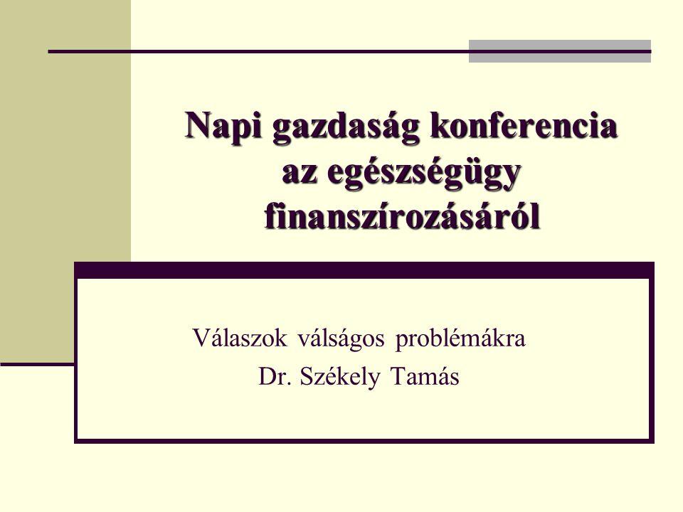 Napi gazdaság konferencia az egészségügy finanszírozásáról