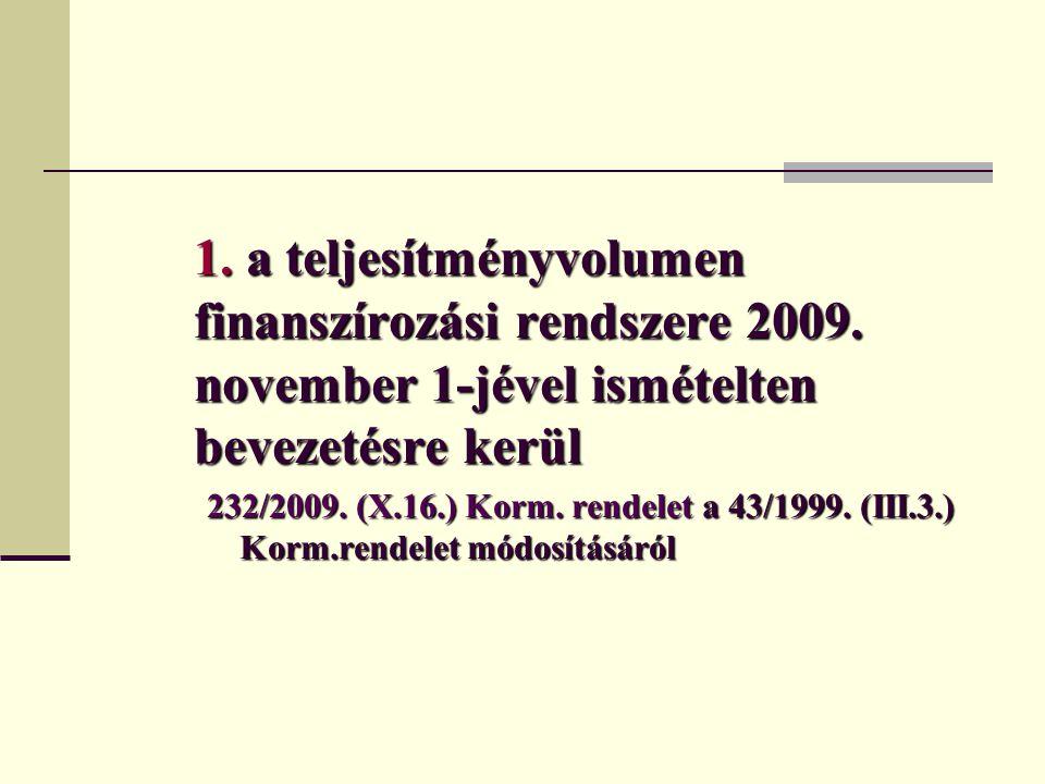1. a teljesítményvolumen finanszírozási rendszere 2009