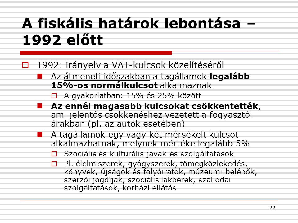 A fiskális határok lebontása – 1992 előtt