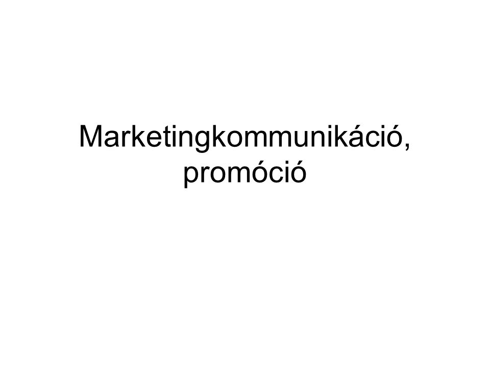Marketingkommunikáció, promóció