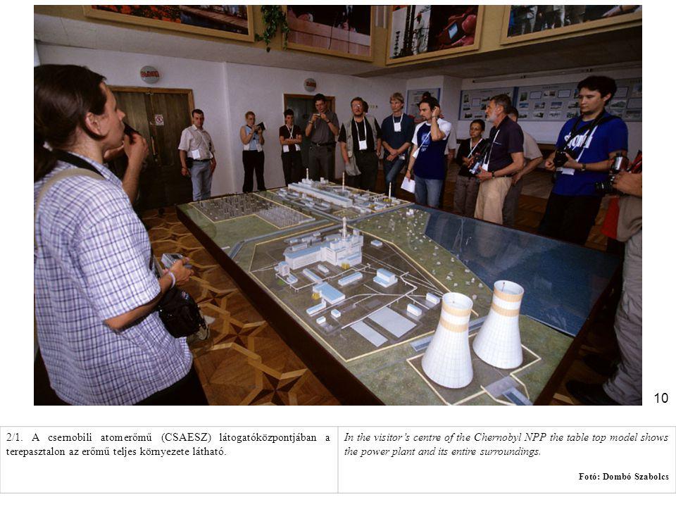 2/1. A csernobili atomerőmű (CSAESZ) látogatóközpontjában a terepasztalon az erőmű teljes környezete látható.