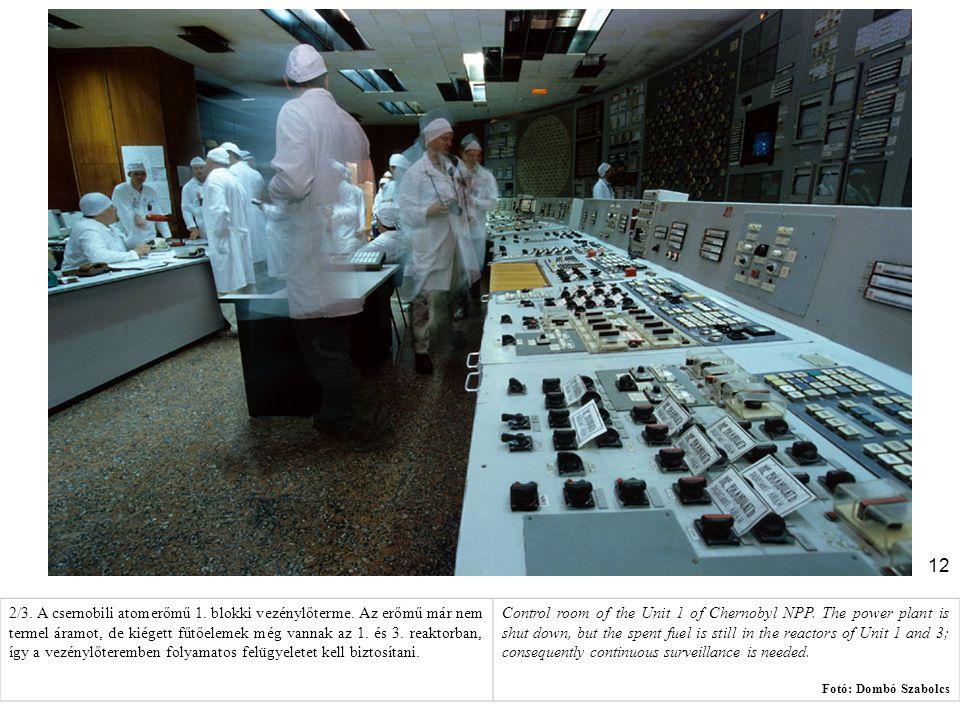 2/3. A csernobili atomerőmű 1. blokki vezénylőterme