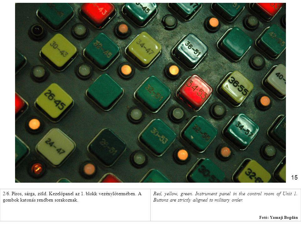 2/6. Piros, sárga, zöld. Kezelőpanel az 1. blokk vezénylőtermében
