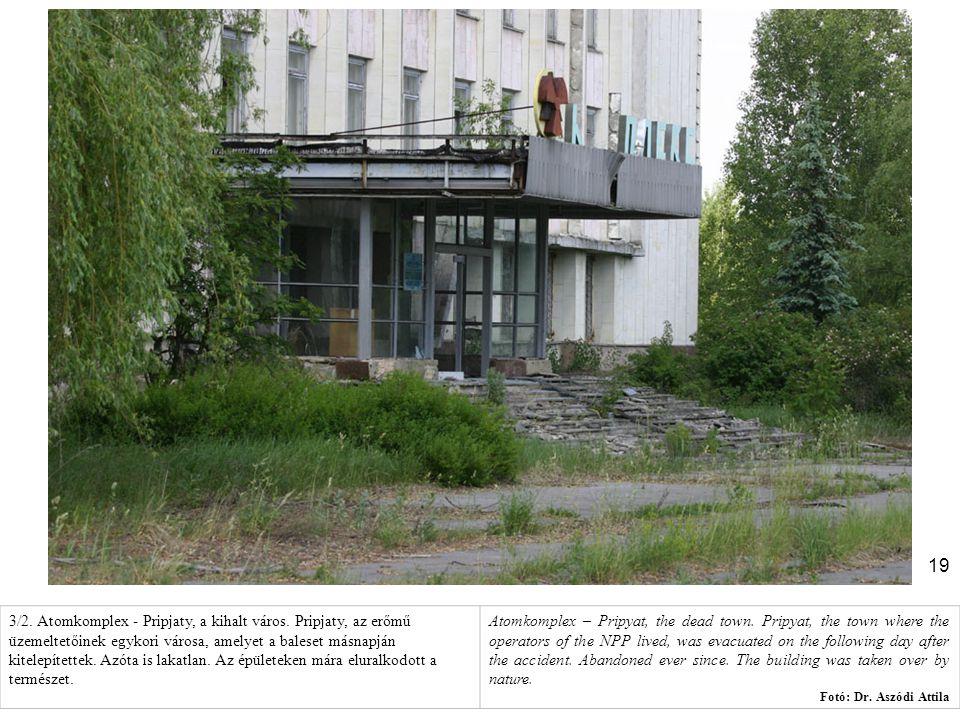 3/2. Atomkomplex - Pripjaty, a kihalt város